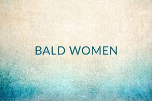 Bald Women